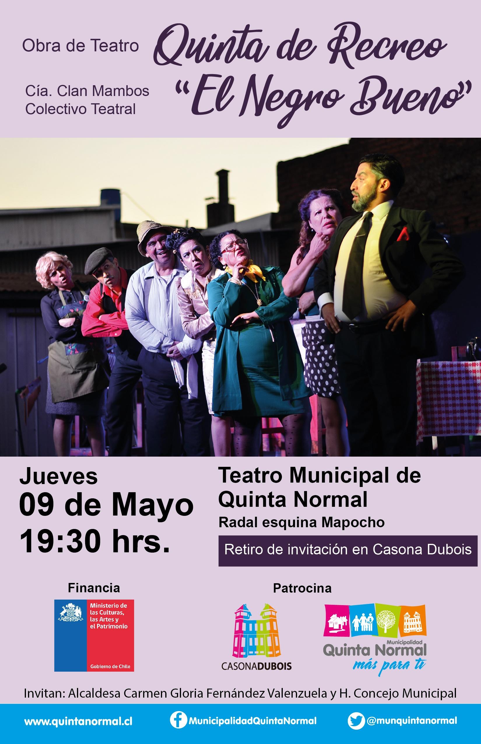 Comedia Musical «Quinta de Recreo, El Negro Bueno». Jueves 9 de Mayo, 19:30 hrs.