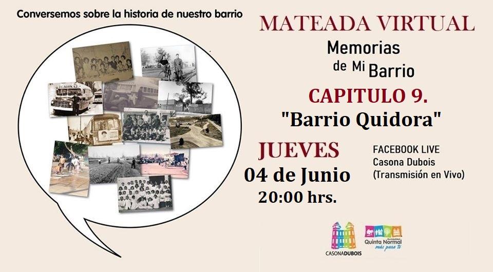 "MATEADA VIRTUAL. Capítulo 9 BARRIO ""QUIDORA"" JUEVES 04 DE JUNIO, 20 HRS."